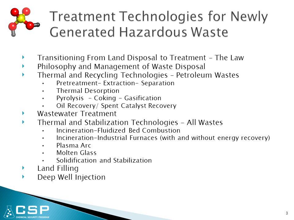 44 PollutantStandard Benzene<10 mg/kg Trichloroethylene<6 mg/kg Cresols<5.6 mg/kg Dioxins<0.0025 mg/kg Pesticides<0.087mg/kg Leachable Metals<0.1-0.75 mg/L* * Toxic Characteristic Leaching Procedure (TCLP)