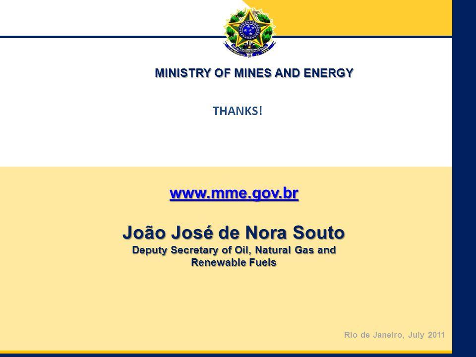 Ministry of Mines and Energy Secretariat of Energy Planning and Development – SPE Rio de Janeiro, July 2011 THANKS! www.mme.gov.br João José de Nora S
