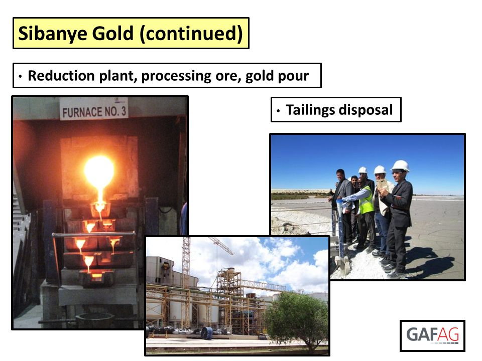 Sibanye Gold (continued) Reduction plant, processing ore, gold pour Tailings disposal