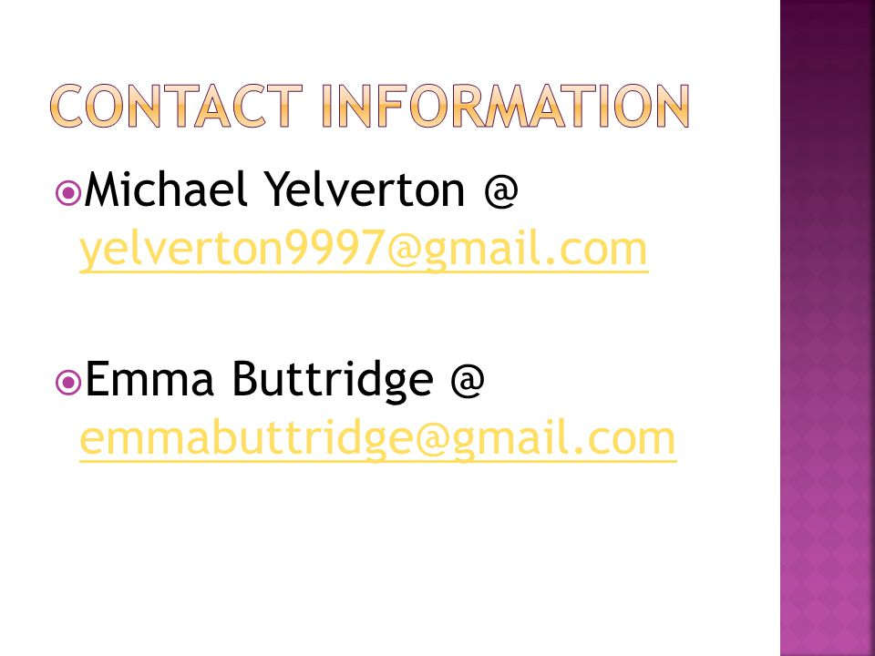 Michael Yelverton @ yelverton9997@gmail.com yelverton9997@gmail.com  Emma Buttridge @ emmabuttridge@gmail.com emmabuttridge@gmail.com