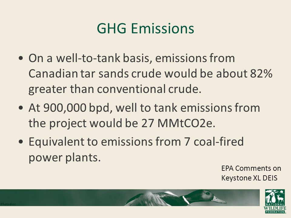 GHG Emissions On a well-to-tank basis, emissions from Canadian tar sands crude would be about 82% greater than conventional crude.