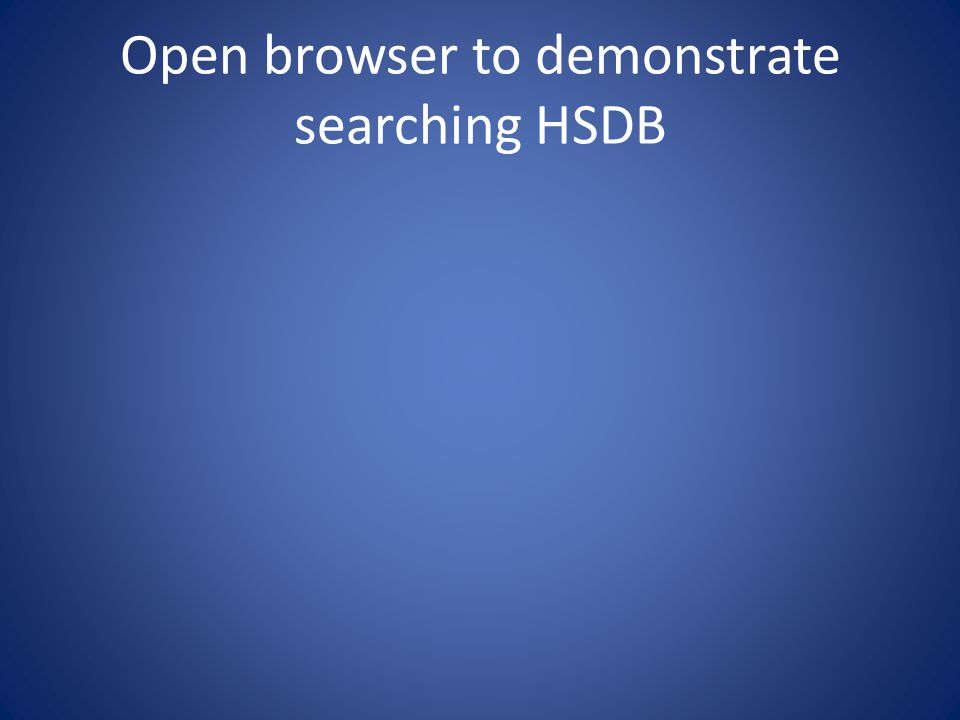 Open browser to demonstrate searching HSDB