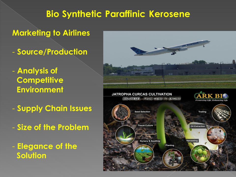  Aviation industry seeks early adoption biofuel  10% replacement by 2030 requires 20.4 Mtoe biofuels.