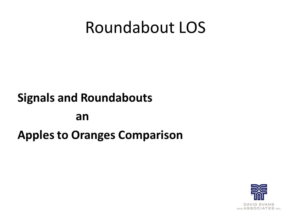 Roundabout LOS Signals and Roundabouts an Apples to Oranges Comparison