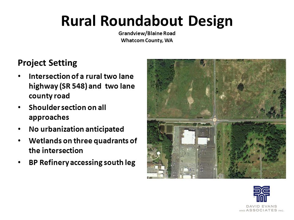 Project Setting Intersection of a rural two lane highway (SR 548) and two lane county road Shoulder section on all approaches No urbanization anticipa