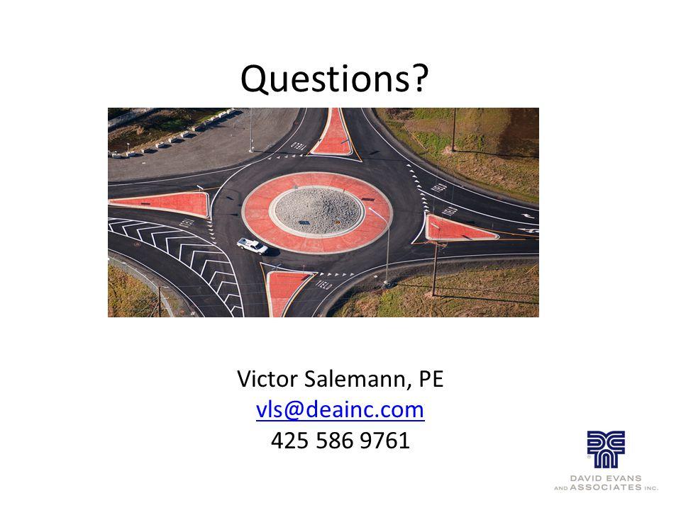 Questions Victor Salemann, PE vls@deainc.com 425 586 9761