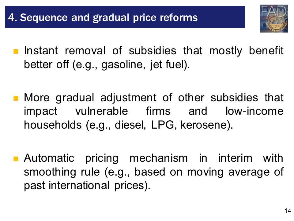 14 Instant removal of subsidies that mostly benefit better off (e.g., gasoline, jet fuel).
