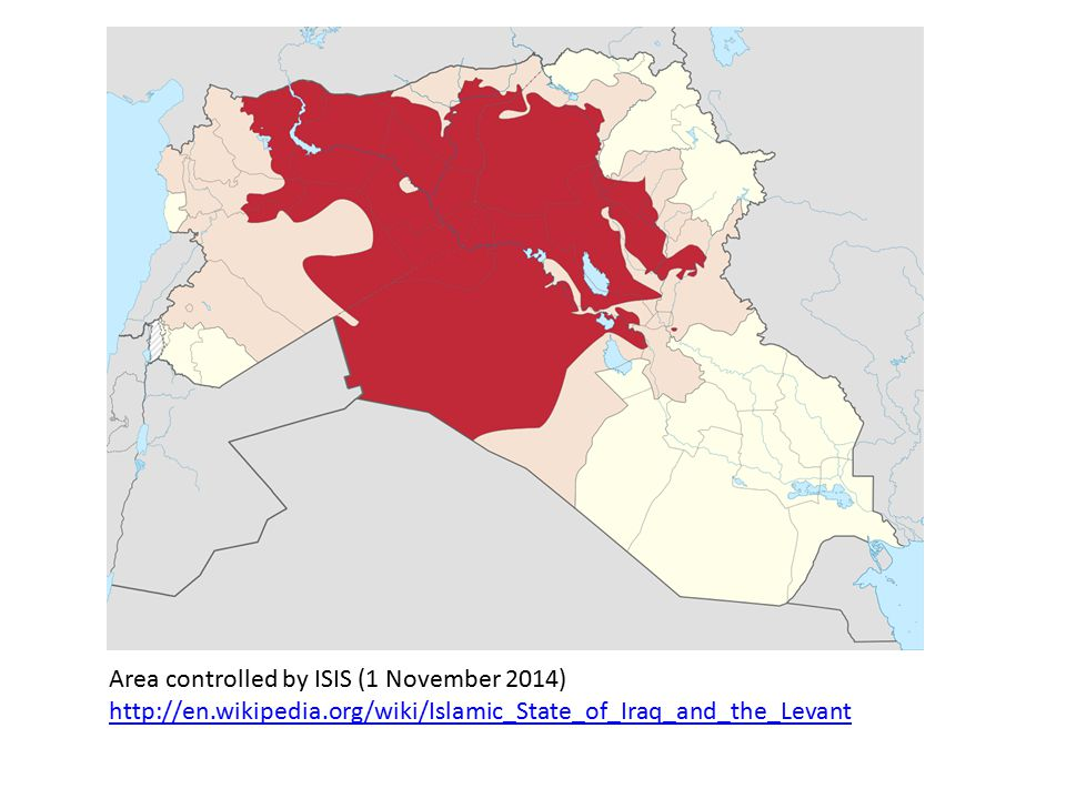 Area controlled by ISIS (1 November 2014) http://en.wikipedia.org/wiki/Islamic_State_of_Iraq_and_the_Levant
