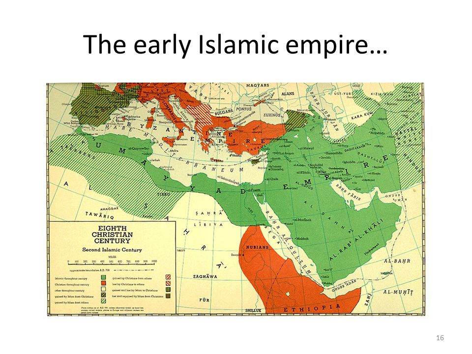 The early Islamic empire… 16
