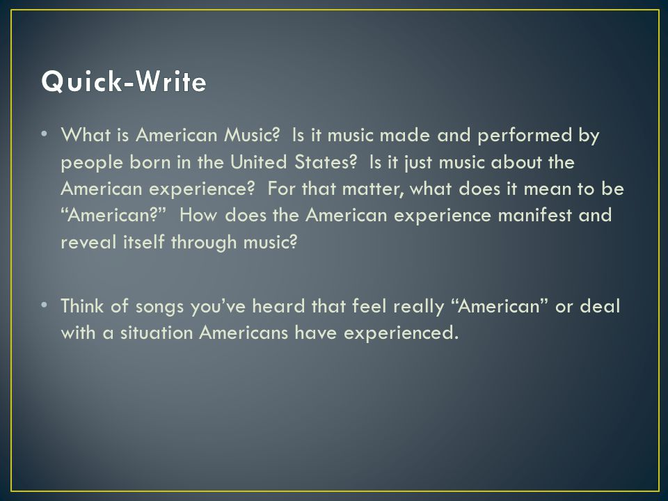 What is American Music. Is it music made and performed by people born in the United States.