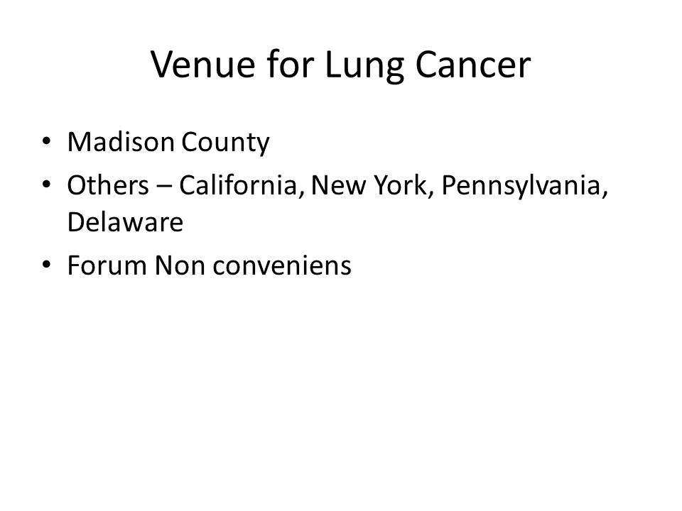 Venue for Lung Cancer Madison County Others – California, New York, Pennsylvania, Delaware Forum Non conveniens