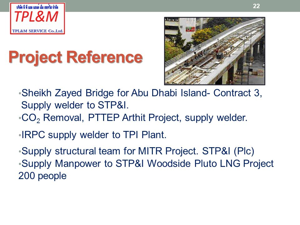 Project Reference Sheikh Zayed Bridge for Abu Dhabi Island- Contract 3, Supply welder to STP&I.