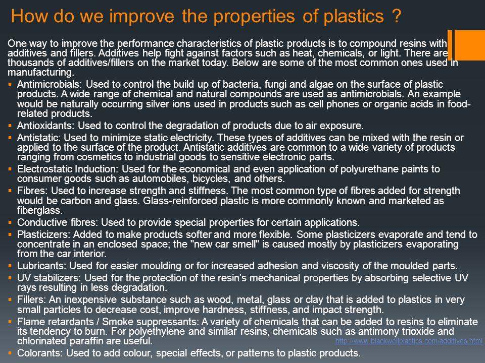 Useful Links http://www.bpf.co.uk/Plastipedia/default.aspx http://www.blackwellplastics.com/additives.html http://www.technologystudent.com/joints/joindex.htm 1.