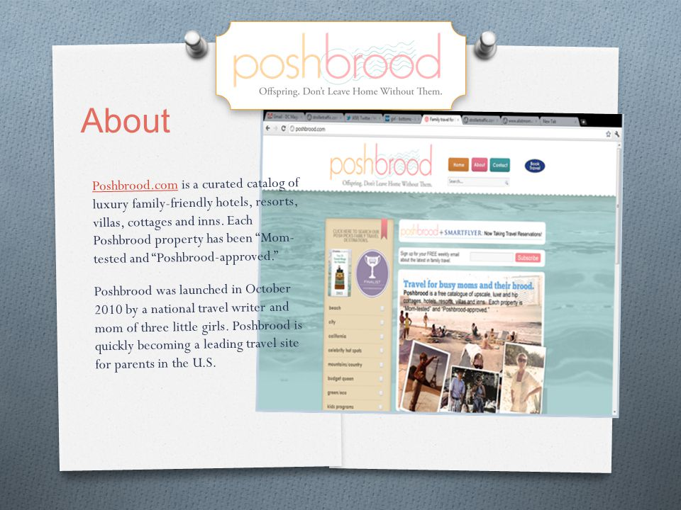 Poshbrood.comPoshbrood.com is a curated catalog of luxury family-friendly hotels, resorts, villas, cottages and inns. Each Poshbrood property has been