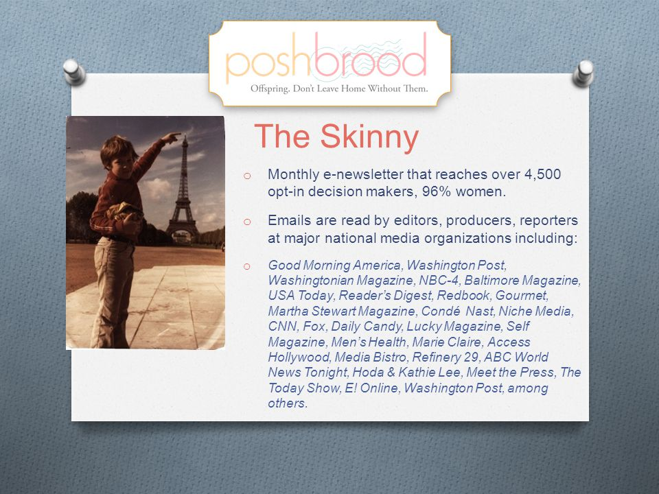 The Skinny o Monthly e-newsletter that reaches over 4,500 opt-in decision makers, 96% women.