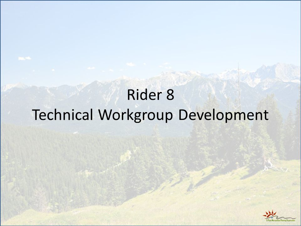 Rider 8 Technical Workgroup Development