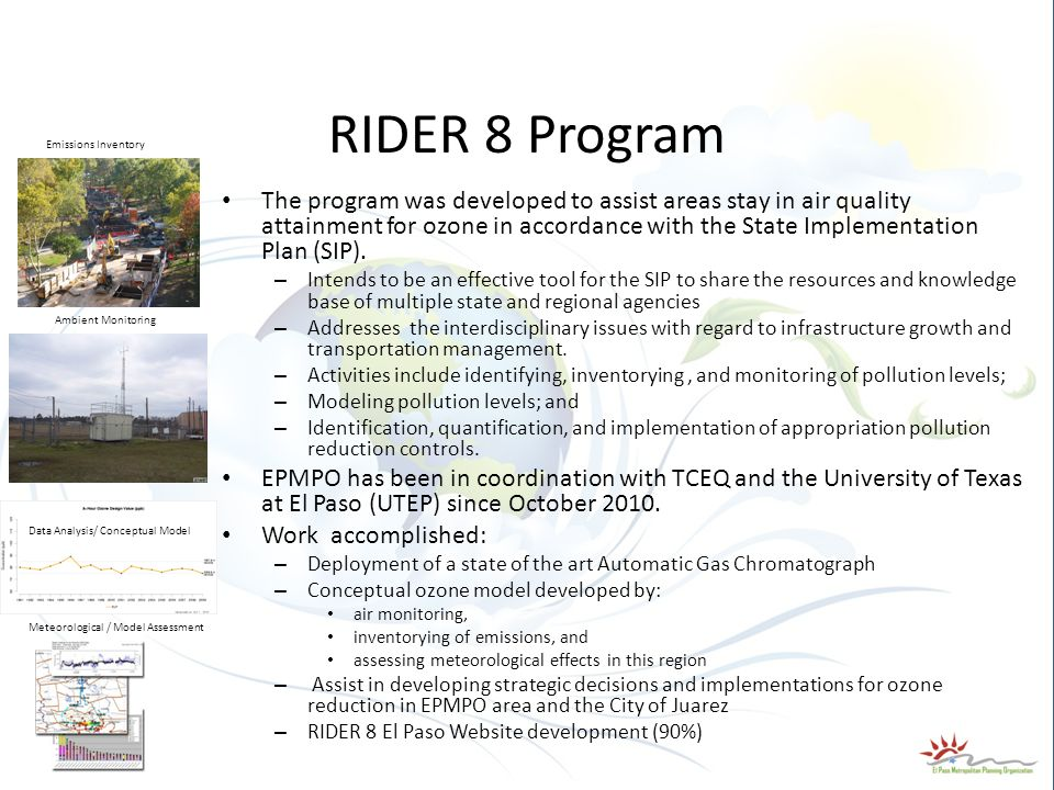 RIDER 8 Program The program was developed to assist areas stay in air quality attainment for ozone in accordance with the State Implementation Plan (SIP).