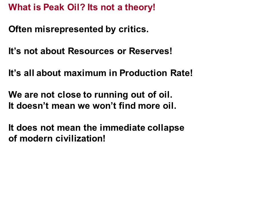 What is Peak Oil. Its not a theory. Often misrepresented by critics.