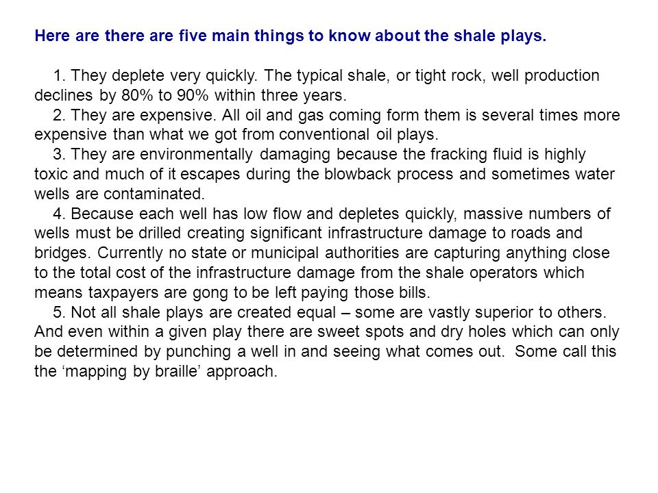 Here are there are five main things to know about the shale plays.