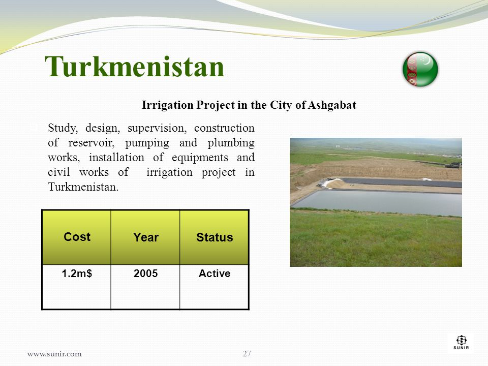 Turkmenistan  Study, design, supervision, construction of reservoir, pumping and plumbing works, installation of equipments and civil works of irriga
