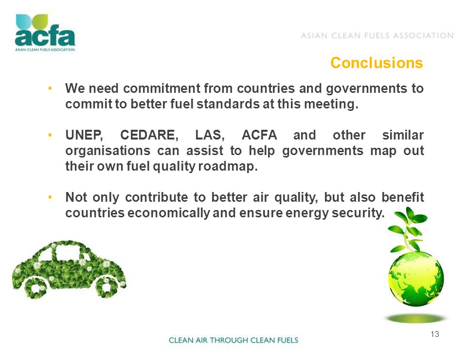 We need commitment from countries and governments to commit to better fuel standards at this meeting. UNEP, CEDARE, LAS, ACFA and other similar organi