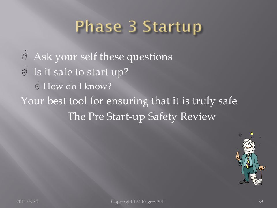  Ask your self these questions  Is it safe to start up.