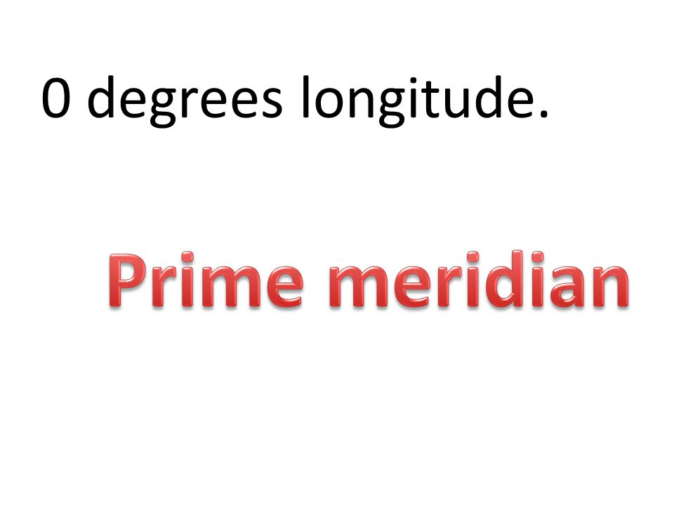 0 degrees longitude.