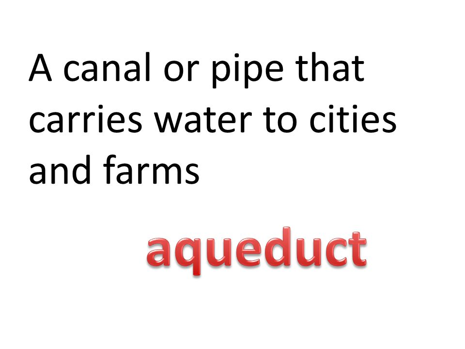 A canal or pipe that carries water to cities and farms