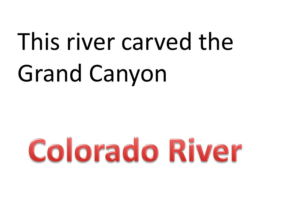 This river carved the Grand Canyon