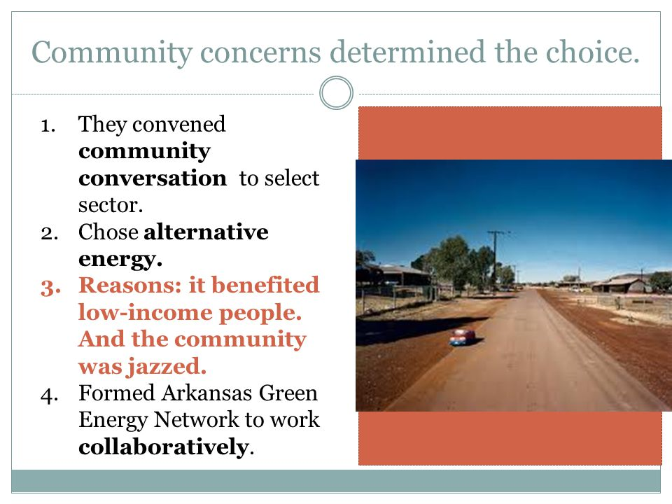 Community concerns determined the choice. 1.They convened community conversation to select sector.