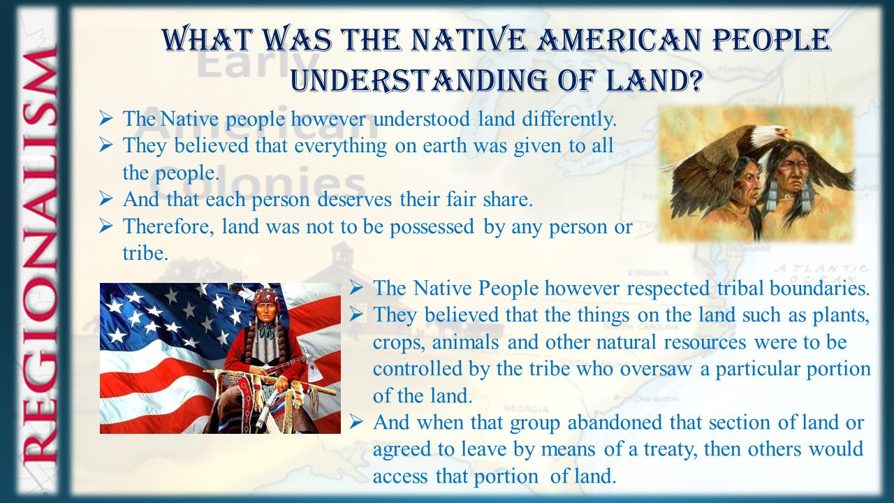 What was the Native American People understanding of land.