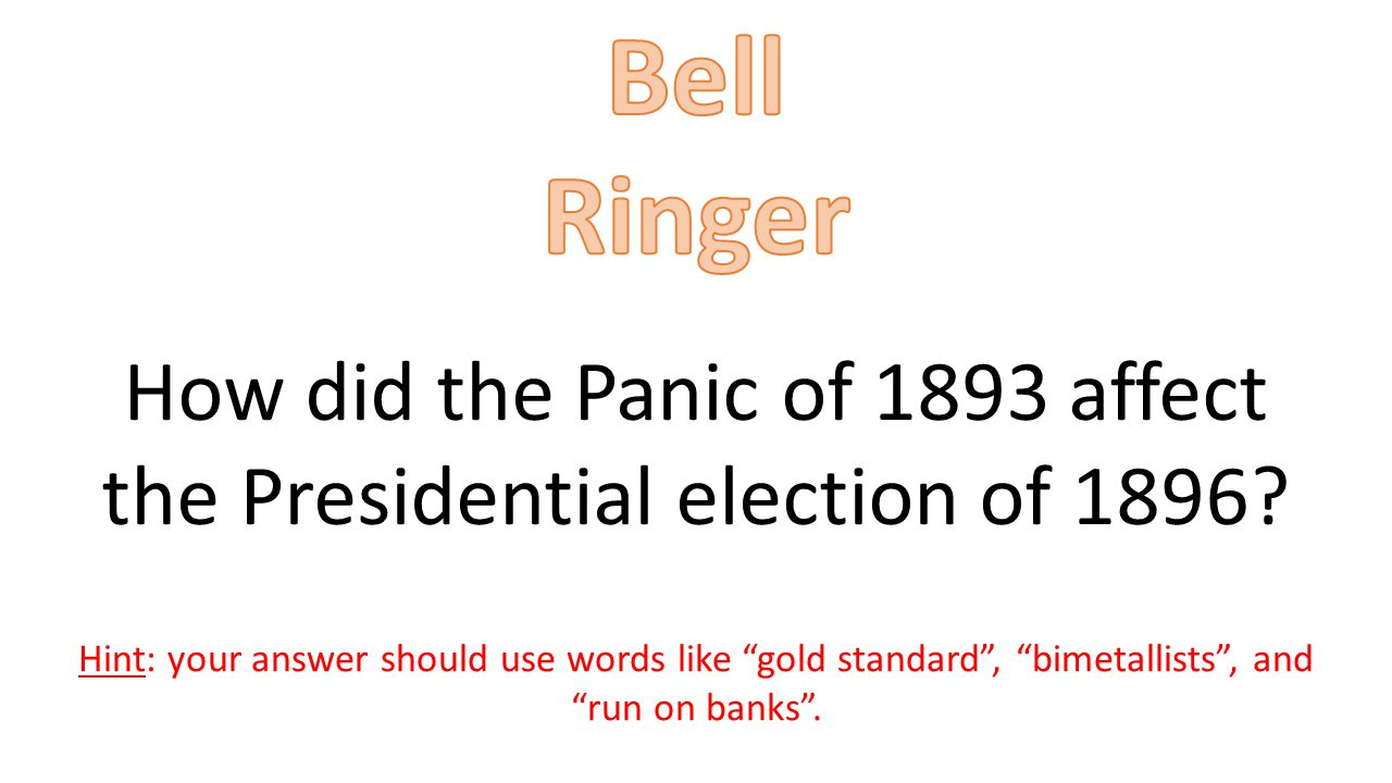 How did the Panic of 1893 affect the Presidential election of 1896.