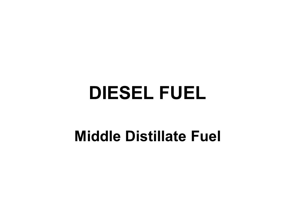 DIESEL FUEL Middle Distillate Fuel