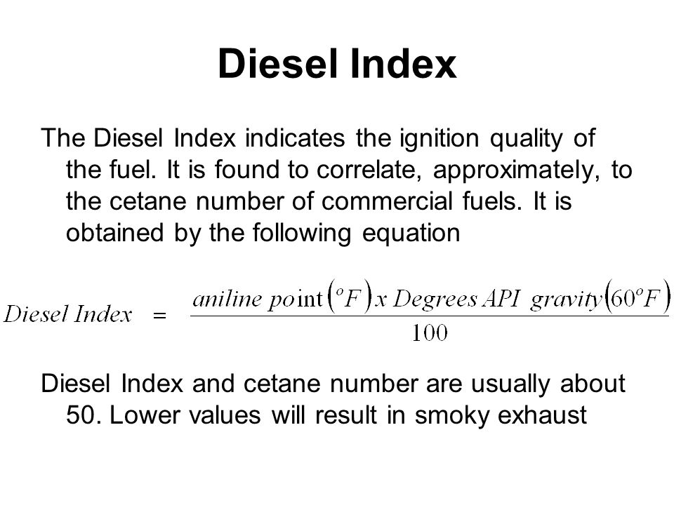Diesel Index The Diesel Index indicates the ignition quality of the fuel.