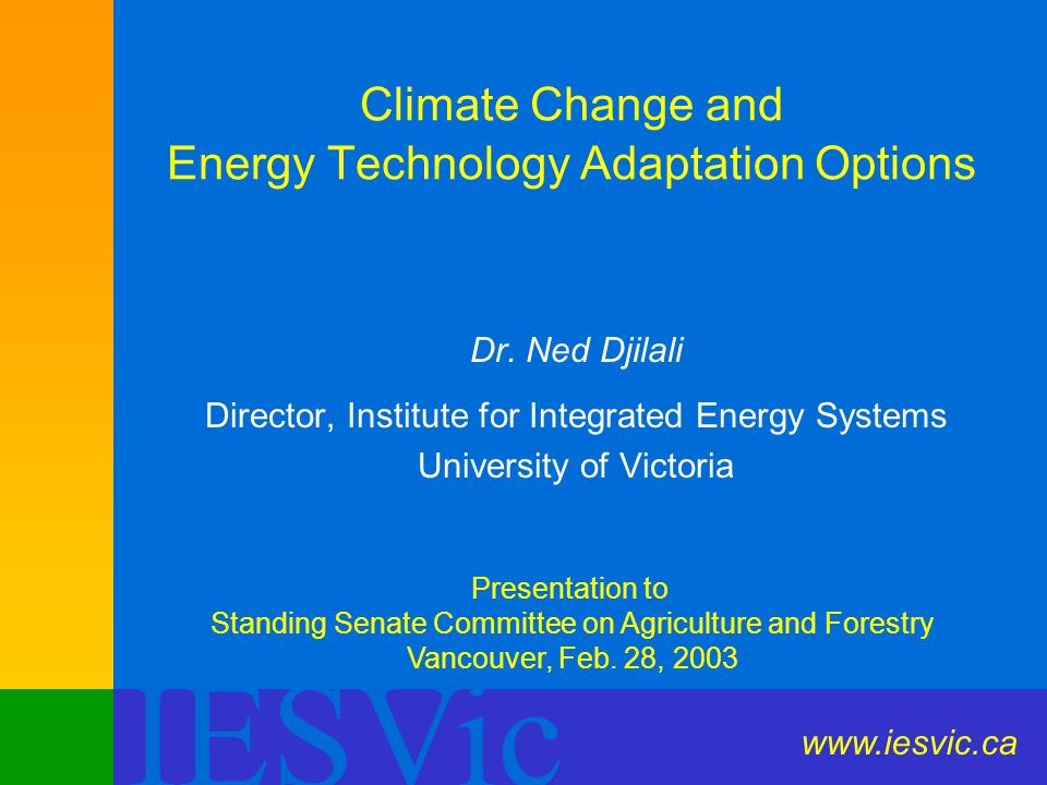 IESVic Climate Change and Energy Technology Adaptation Options Dr.