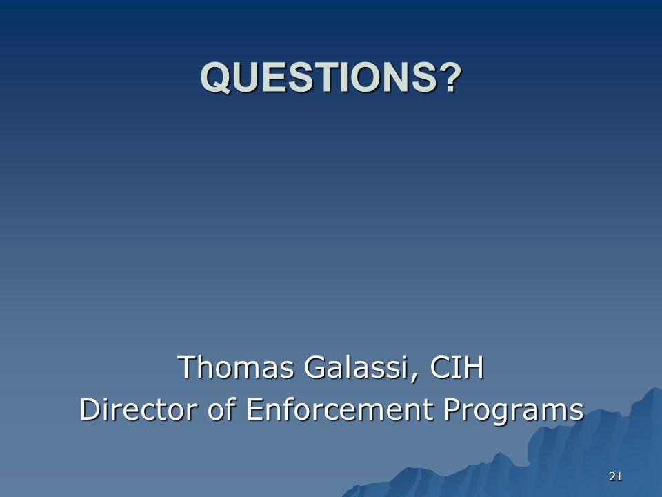 21 QUESTIONS Thomas Galassi, CIH Director of Enforcement Programs