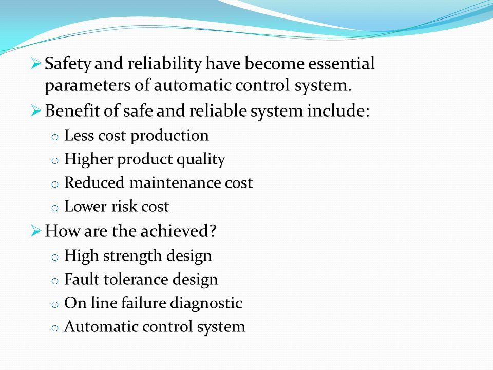  Safety and reliability have become essential parameters of automatic control system.