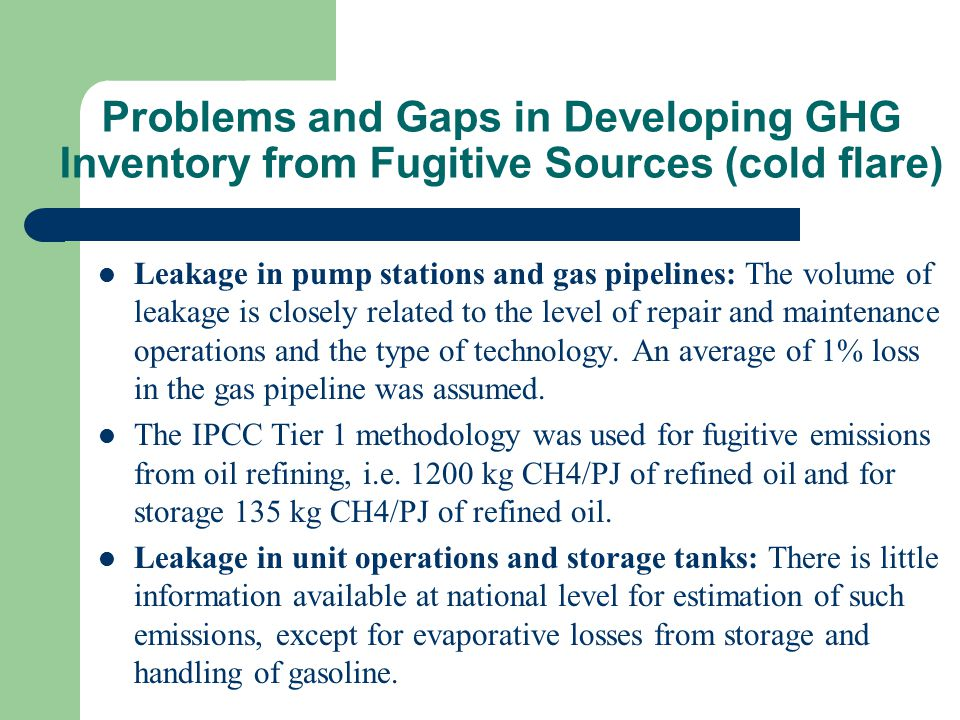 Leakage in pump stations and gas pipelines: The volume of leakage is closely related to the level of repair and maintenance operations and the type of technology.