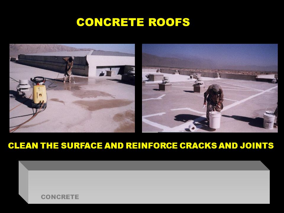 CONCRETE ROOFS CLEAN THE SURFACE AND REINFORCE CRACKS AND JOINTS CONCRETE