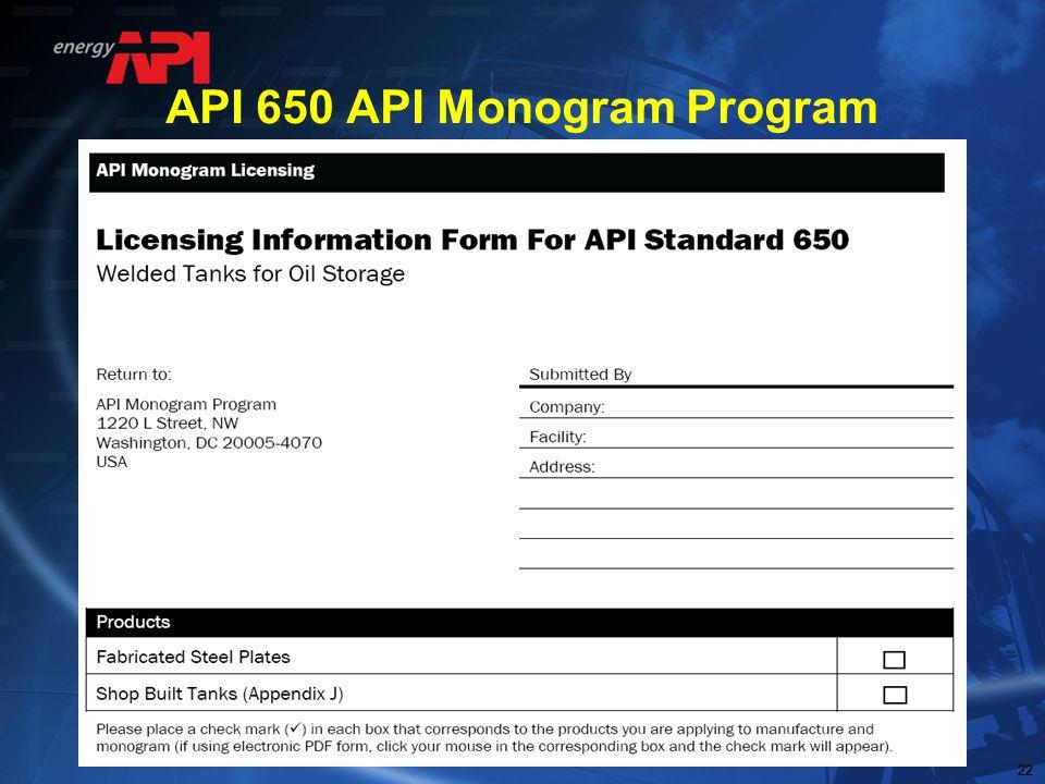 22 API 650 API Monogram Program