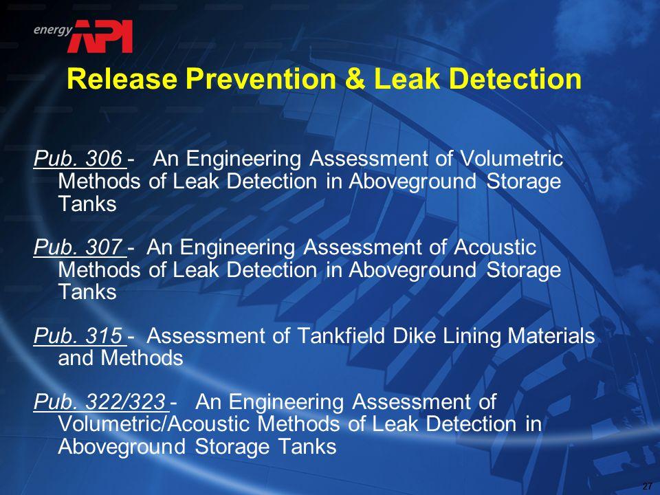 27 Release Prevention & Leak Detection Pub. 306 - An Engineering Assessment of Volumetric Methods of Leak Detection in Aboveground Storage Tanks Pub.