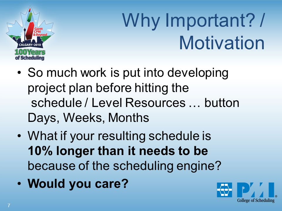 38 Planning & Execution Initial Schedule benefits Execution benefits even MORE –If scheduler is inefficient, every delay will be magnified because re-allocation of resources will be deficient