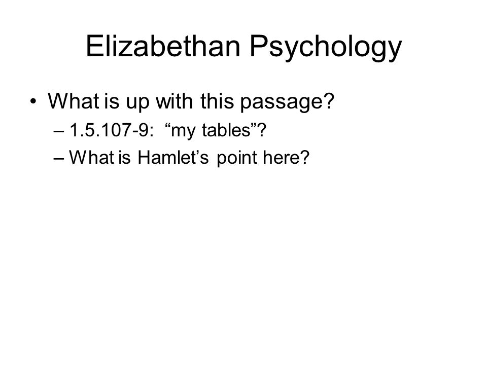 Elizabethan Psychology What is up with this passage.
