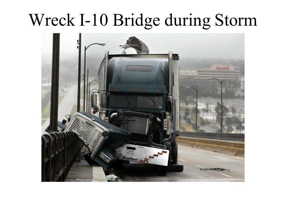 Wreck I-10 Bridge during Storm