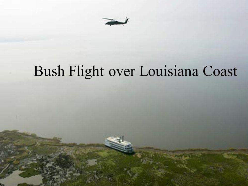 Bush Flight over Louisiana Coast