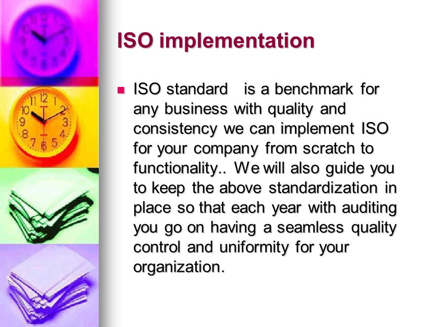 ISO implementation ISO standard is a benchmark for any business with quality and consistency we can implement ISO for your company from scratch to functionality..