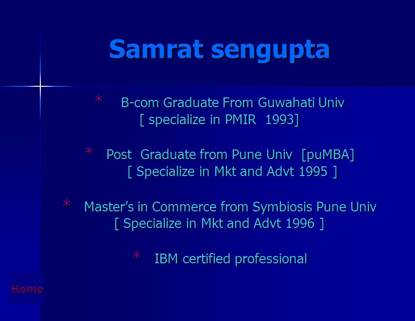 Swarnavo sengupta * Bachelor Of Science in Information Technology * WIIL certified professional Home