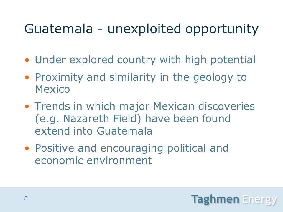 8 Guatemala - unexploited opportunity Under explored country with high potential Proximity and similarity in the geology to Mexico Trends in which maj