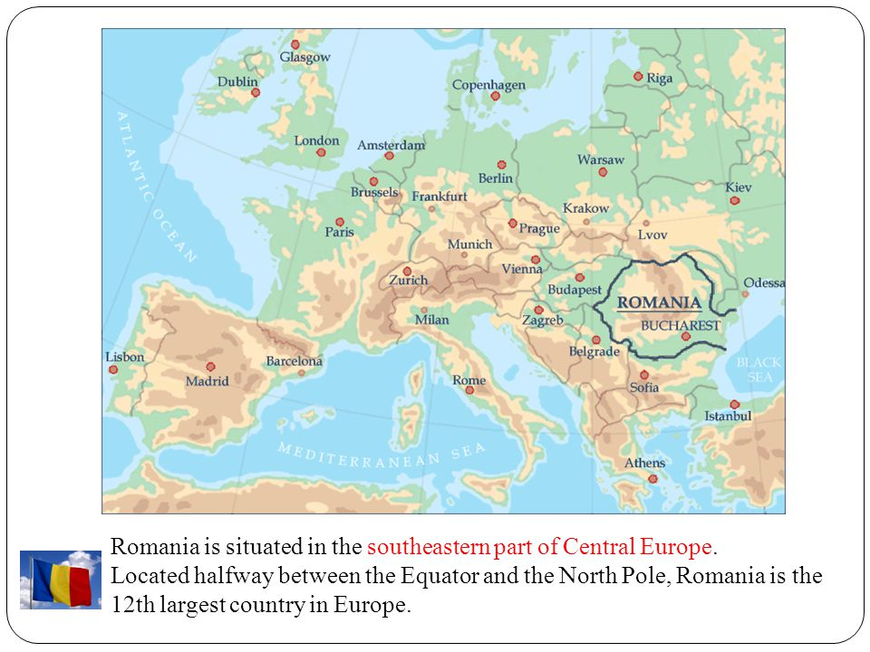 Romania is situated in the southeastern part of Central Europe. Located halfway between the Equator and the North Pole, Romania is the 12th largest co