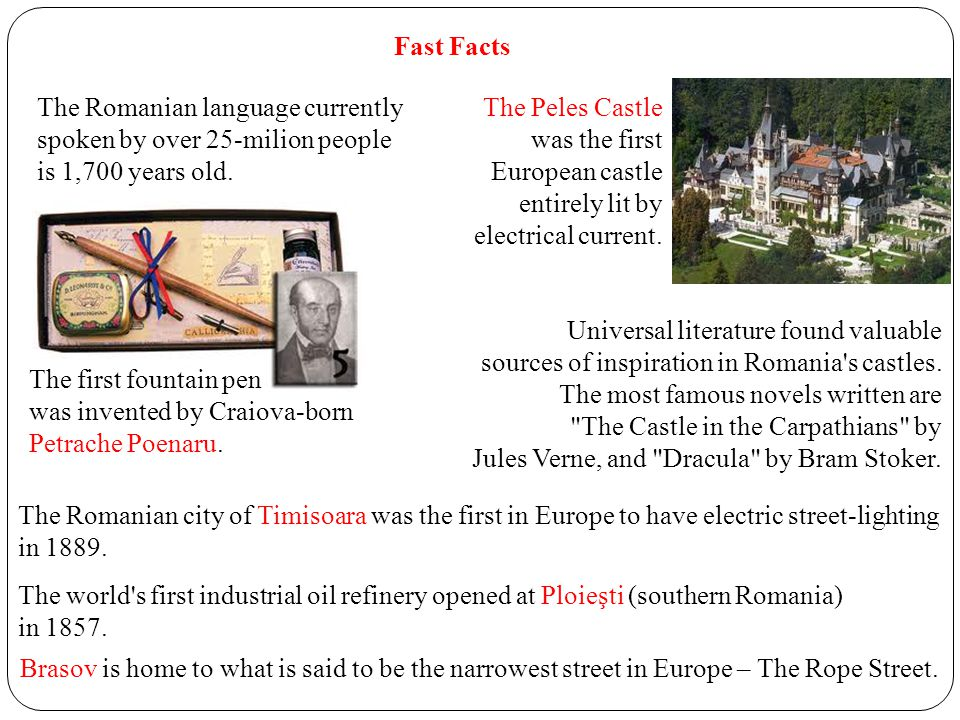 Fast Facts The first fountain pen was invented by Craiova-born Petrache Poenaru.